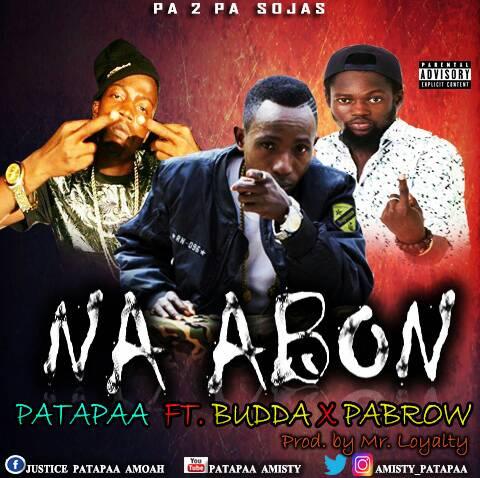 Patapaa ft. Budda x Pabrow - Na Abon