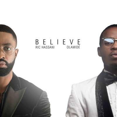Ric Hassani ft. Olamide – Believe