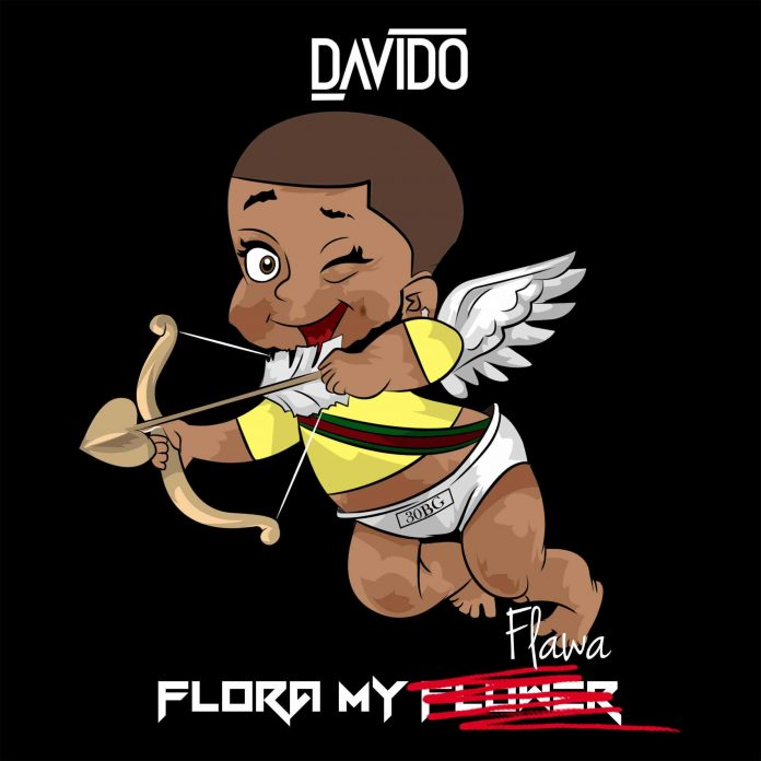 LYRICS: Davido – Flora My Flawa