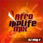 DJ King C – Afro Hiplife Mix