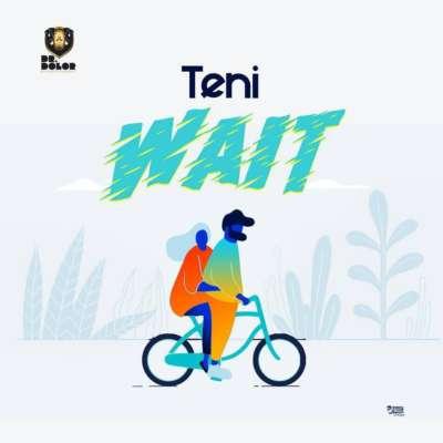 Teni – Wait