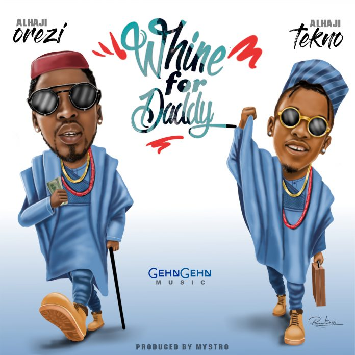 Orezi ft. Tekno – Whine For Daddy