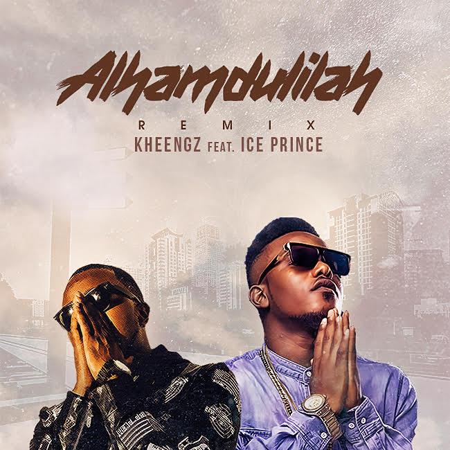 Kheengz ft. Ice Prince - Alhamdulillahi