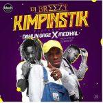 DJ Breezy ft. Medikal & Dahlin Gage – Kimpinstik