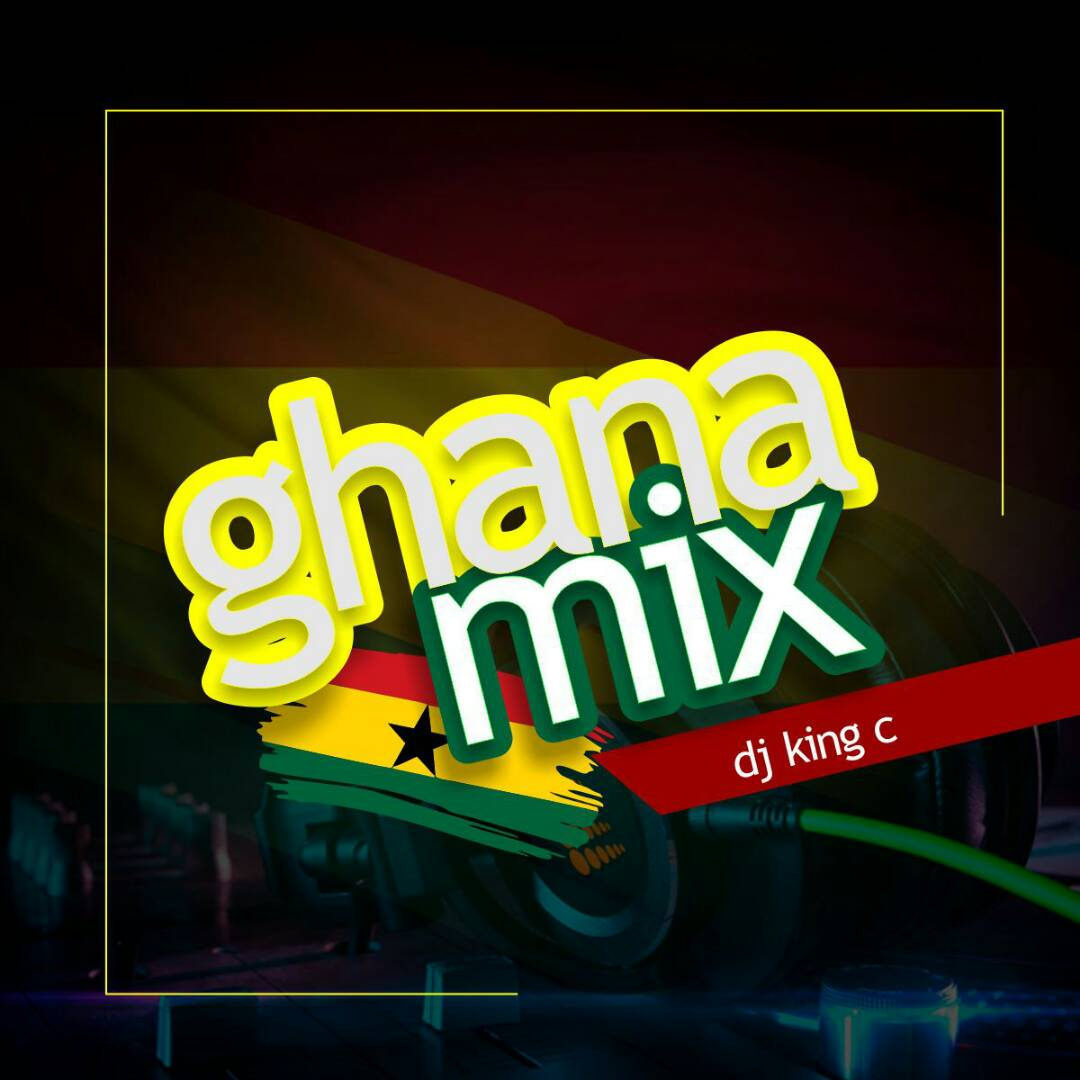 DJ King C - Ghana Mix