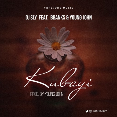 DJ Sly ft. Bbanks x Young John – Bukayi (Prod. by Young John)