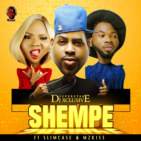 DJ Xclusive ft. Slimcase & Mz Kiss – Shempe