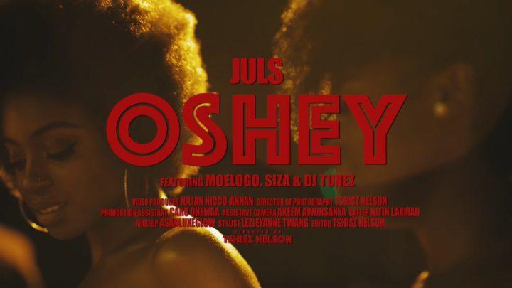 Juls ft. Moelogo, Siza & DJ Tunez – Oshey (Official Video)