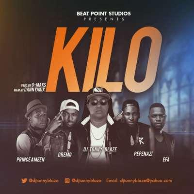 DJ Tonny Blaze ft. Dremo, Pepenazi, Efa & Prince Ameen – KILO