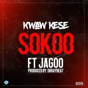 Kwaw Kese ft. Jagoo – Sokoo (Prod By Dr Ray Beats)