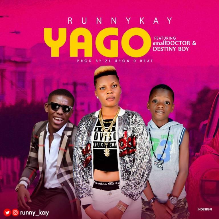 Runny Kay ft. Small Doctor & Destiny Boy – Yago