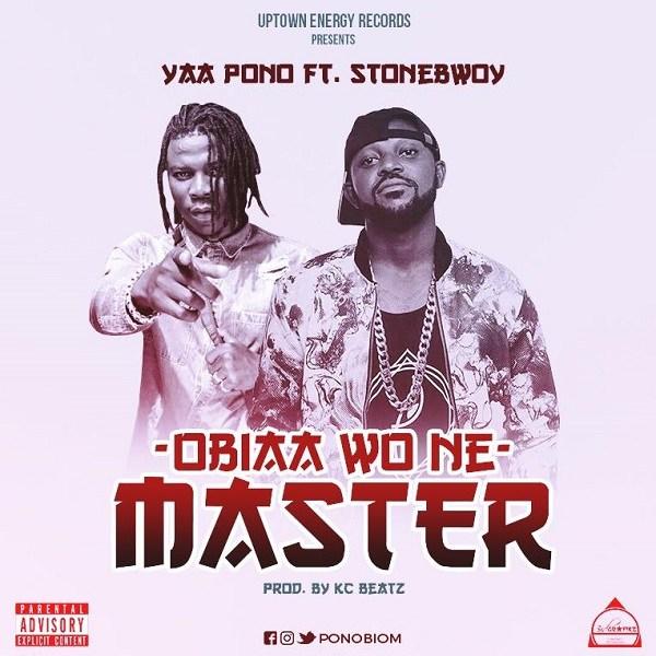 Yaa Pono ft. Stonebwoy – Obia Wone Master
