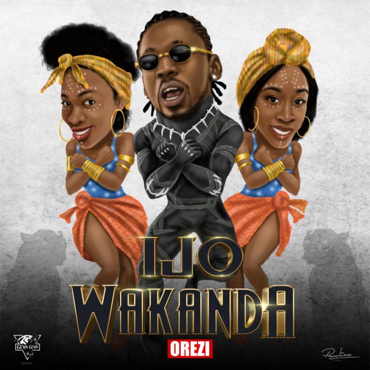 Orezi – Ijo Wakanda (Prod. By Dapiano)