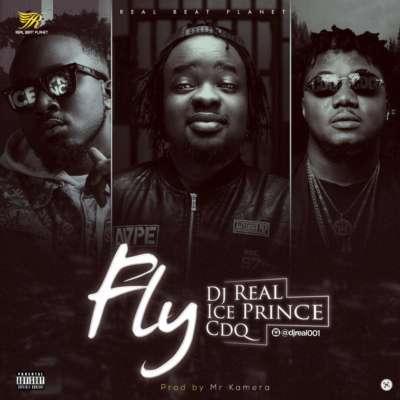DJ Real ft. Ice Prince & CDQ – Fly