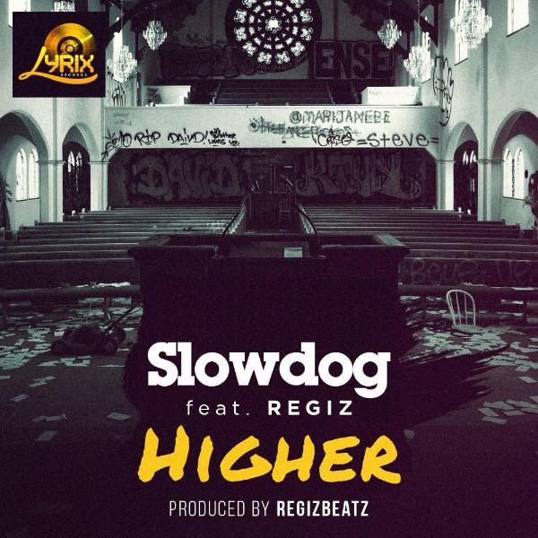 Slowdog ft. Regiz – Higher