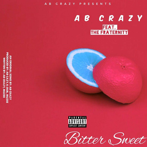 AB Crazy ft. The Fraternity – Bitter Sweet