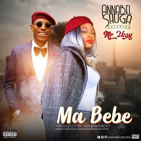 Annabel Shuga ft. Mr. 2Kay – Ma Bebe
