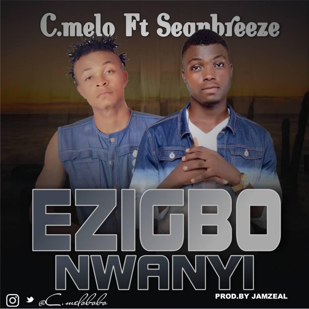 C.Melo ft. Sean Breeze - Ezigbo Nwanyi