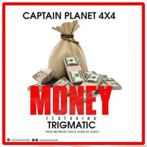 Captain Planet (4x4) ft. Trigmatic – Money