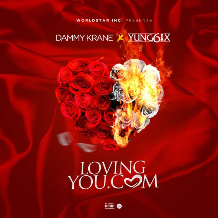 Dammy Krane ft. Yung6ix – Loving You .com