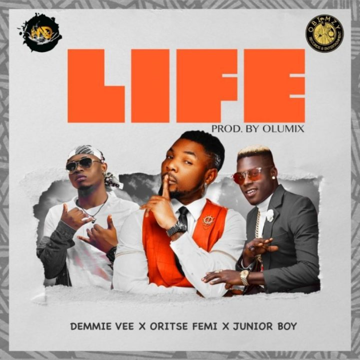 Demmie Vee ft. Oritse Femi & Junior Boy - Life
