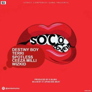 Destiny Boy ft. Wizkid – Soco (Cover)