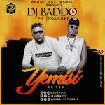 Dj Baddo ft. Jumabee – Yemisi (Remix)