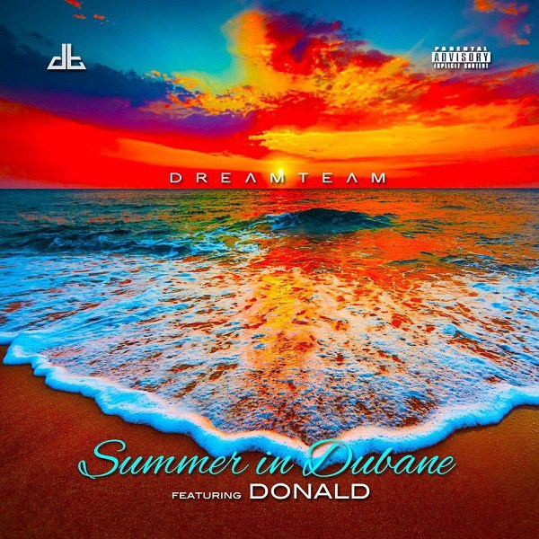 DreamTeam ft. Donald – Summer In Dubane