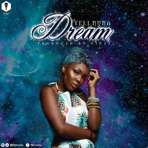 Feli Nuna – Dream (Prod. by Fizzi)