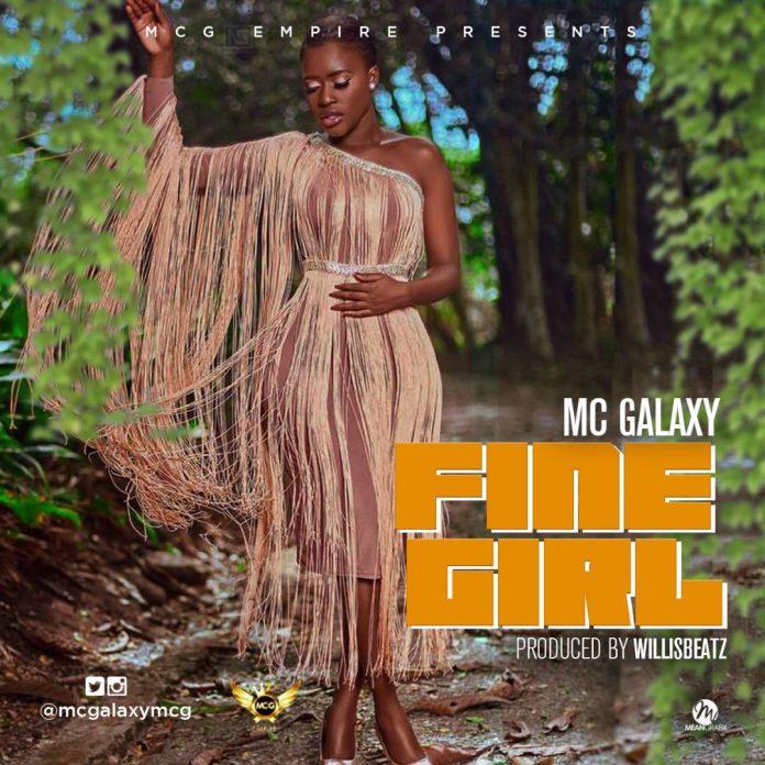 Mc Galaxy – Fine girl (Prod. By Willisbeatz)