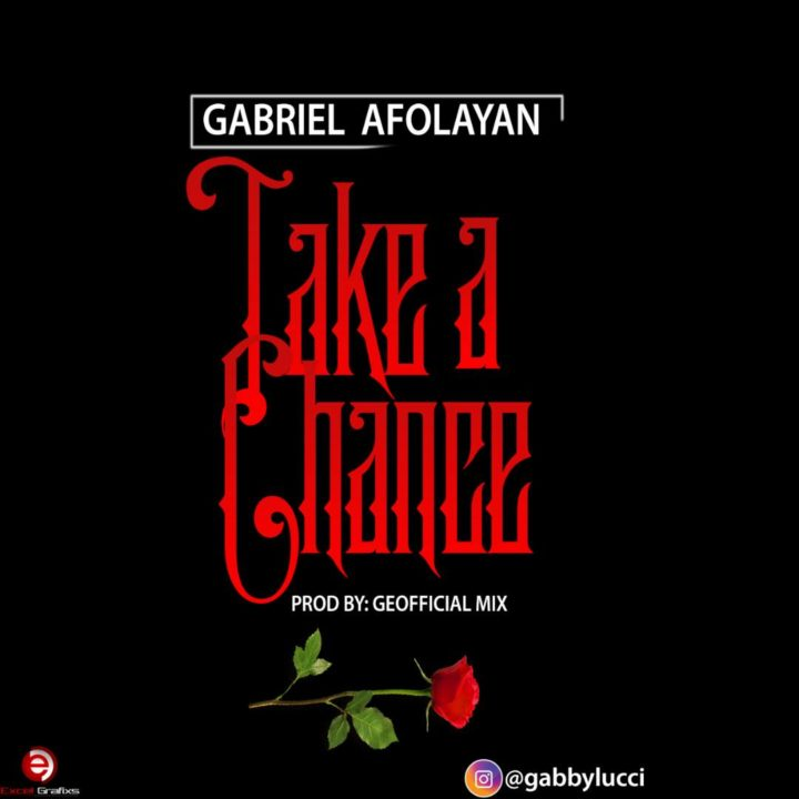 Gabriel Afolayan - Take A Chance