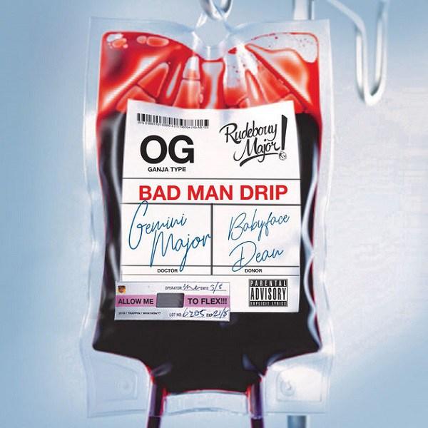 Gemini Major ft. BabyFaceDean – Badman Drip