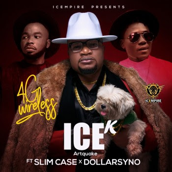 Ice K (Artquake) ft. Slimcase, Dollarsyno - 4G Wireless