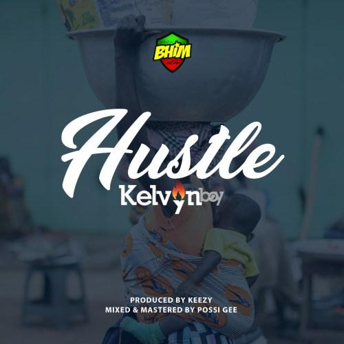 Kelvynboy – Hustle (Prod. by Keezy)