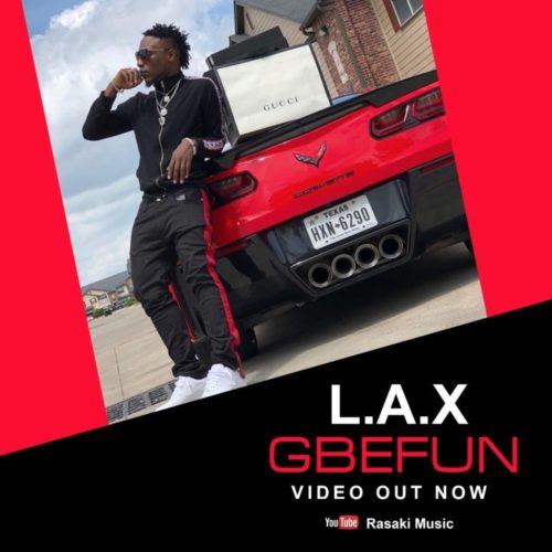 L.A.X – Gbefun (Official Video)