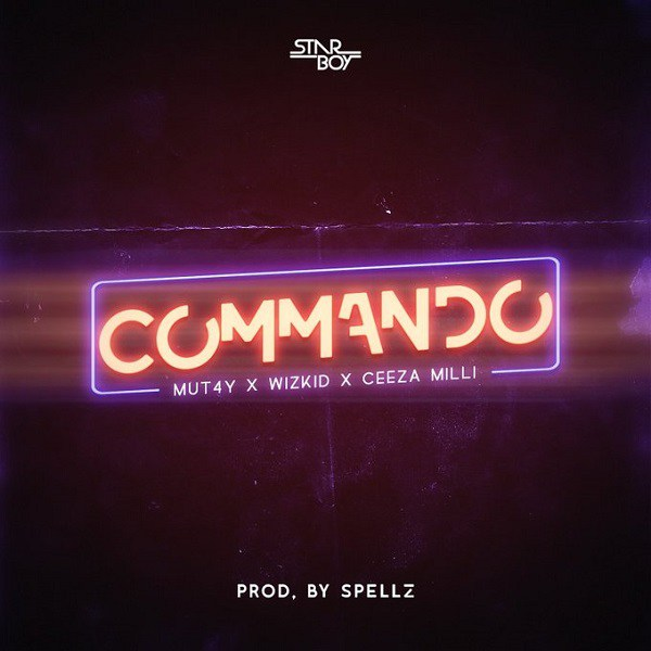 MUT4Y ft. Wizkid & Ceeza Milli - Commando