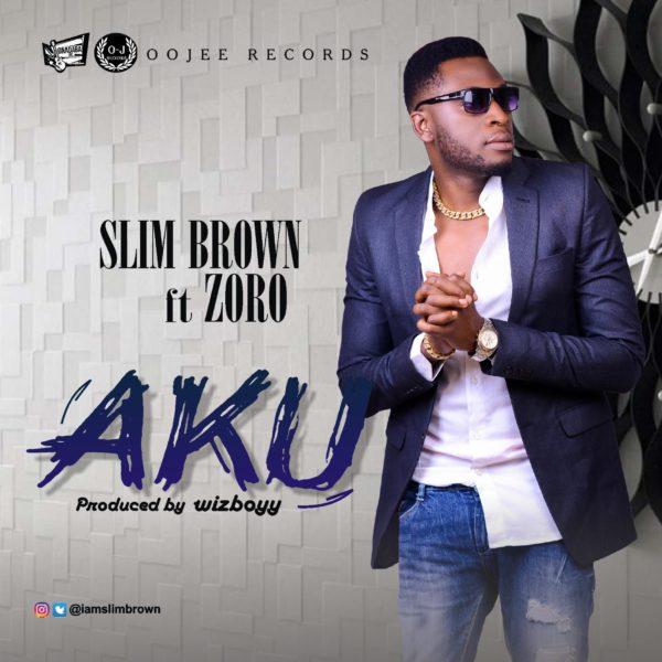 Slim Brown ft. Zoro – AKU