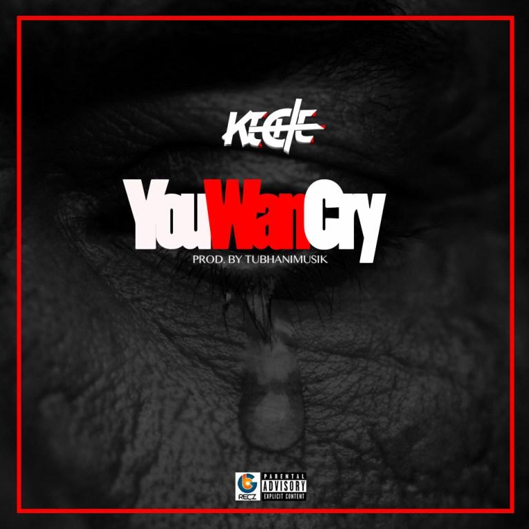Keche – You Wan Cry