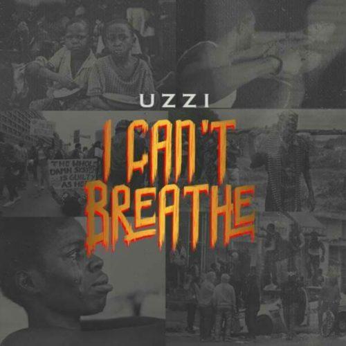 Uzzi – I Can't Breathe