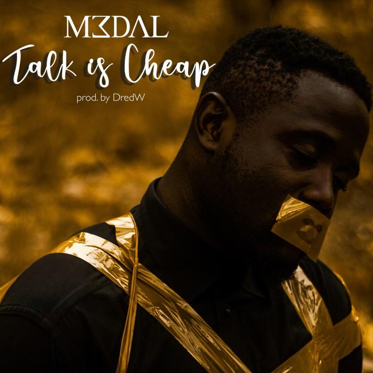 M3dal – Talk Is Cheap (Prod. by Dred W)