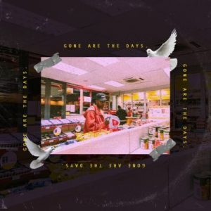A-Reece – Gone Are The Days