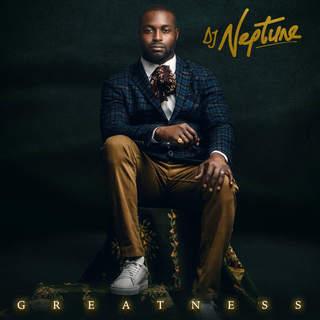 DJ Neptune – Greatness (Artwork & Tracklist)