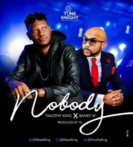 Timothy King ft. Banky W – Nobody