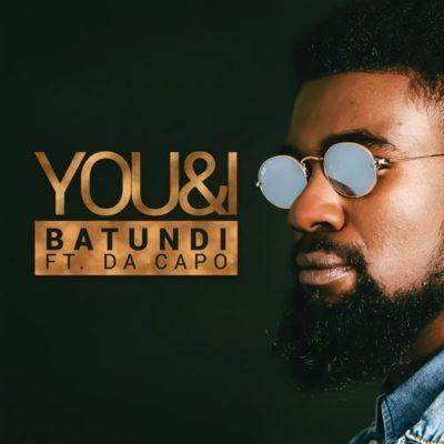 Batundi ft. Da Capo – You & I