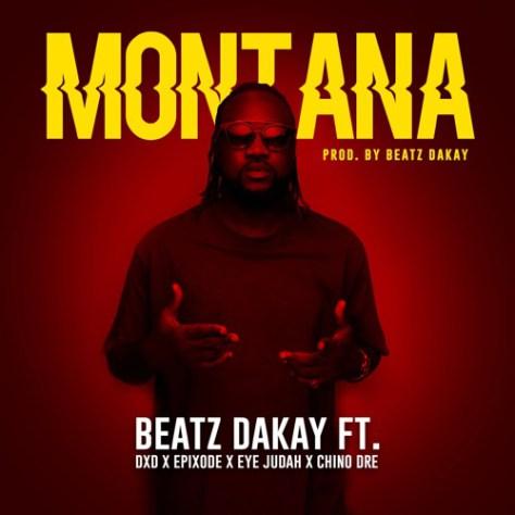 Beatz Dakay ft. DXD, Chino, Epixode & Eye Judah – Montana