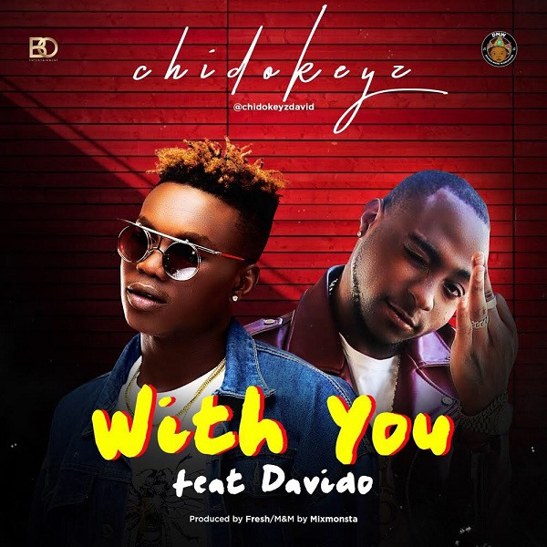 Chidokeyz ft. Davido – With You