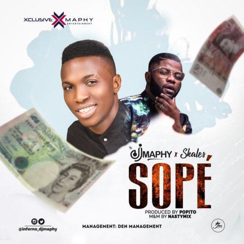 DJ Maphy ft. Skales – Sope (Prod by Popito)