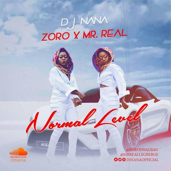 DJ Nana ft. Mr Real & Zoro – Normal Level