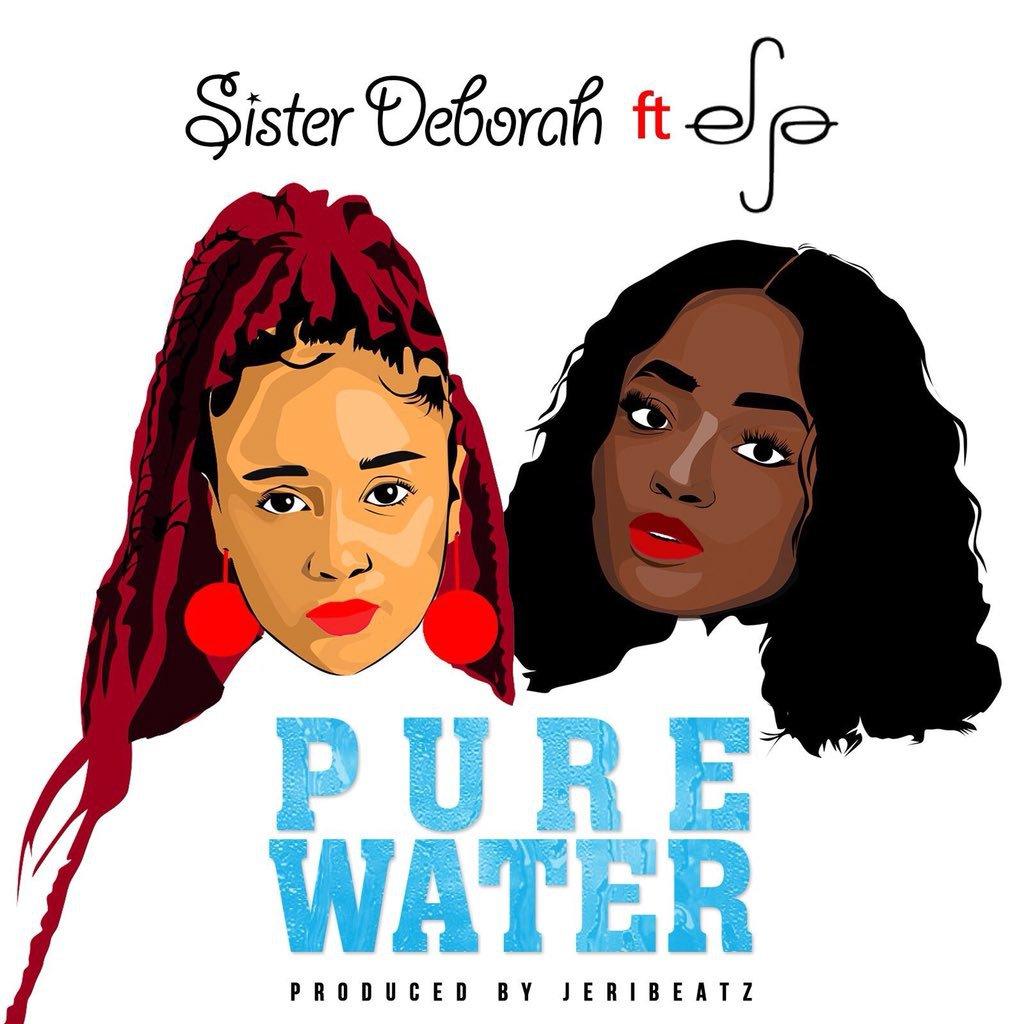 Sister Deborah ft. Efya – Pure Water