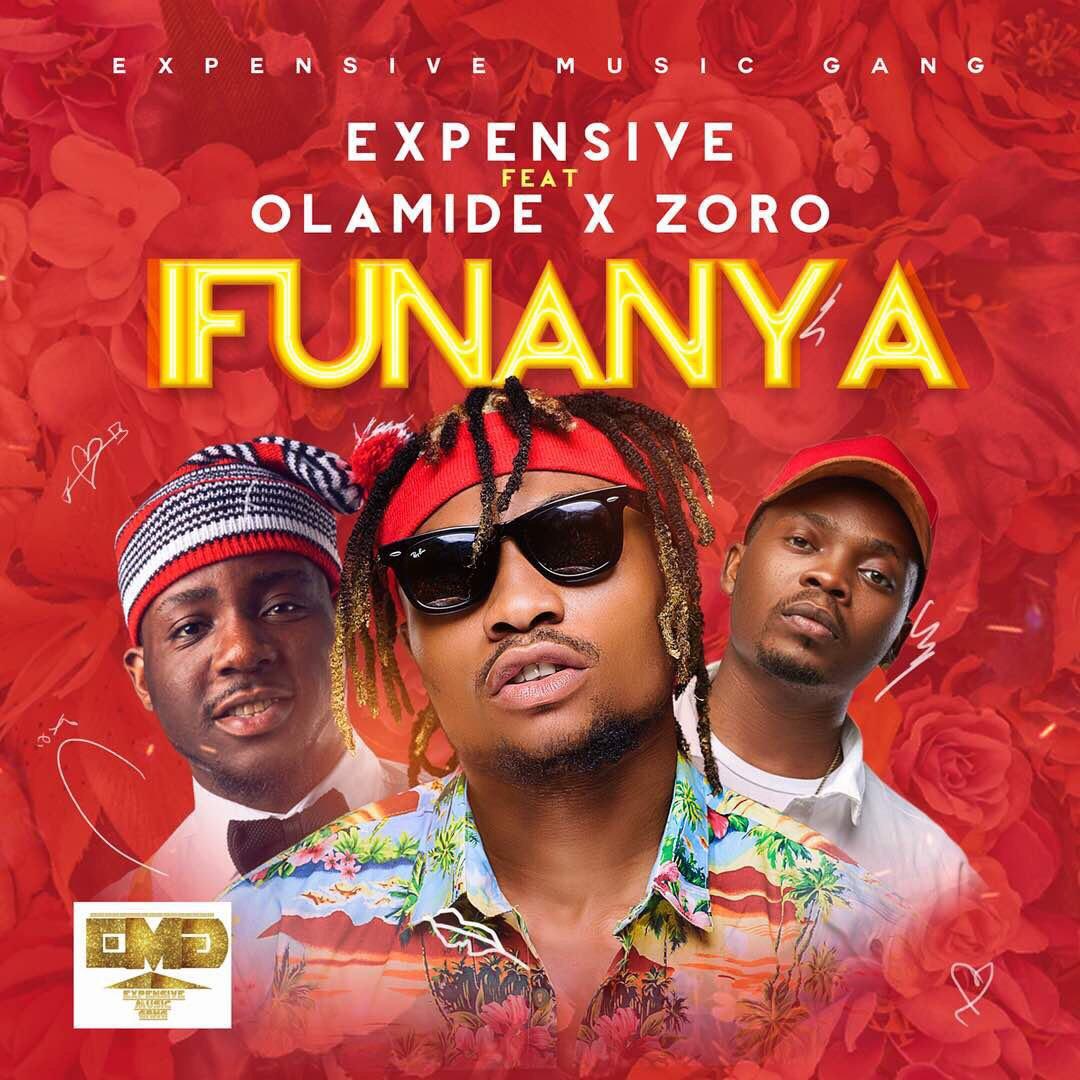 Expensive ft. Olamide & Zoro – Ifunanya
